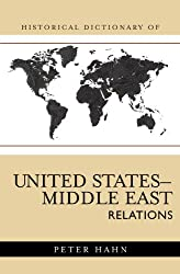Historical Dictionary of United States-Middle East Relations (Historical Dictionaries of Diplomacy and Foreign Relations)