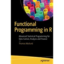 Functional Programming in R: Advanced Statistical Programming for Data Science, Analysis and Finance