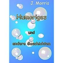 Humoriges und andere Geschichten