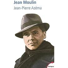 Jean Moulin : Le politique, le rebelle, le résistant