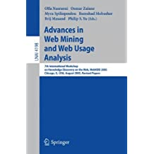 Advances in Web Mining and Web Usage Analysis: 7th International Workshop on Knowledge Discovery on the Web, WEBKDD 2005, Chicago, IL, USA, August 21, ... Papers (Lecture Notes in Computer Science)