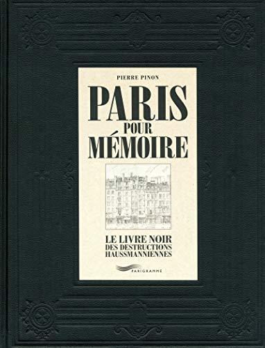 Paris pour mémoire - Le livre noir des destructions haussmanniennes par Pierre Pinon