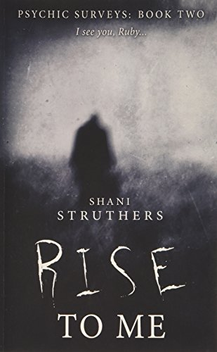 Psychic Surveys Book Two: Rise To Me - A Supernatural Thriller by Struthers, Shani (March 2, 2015) Paperback