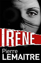 Irene by Pierre Lemaitre (2014-08-02)