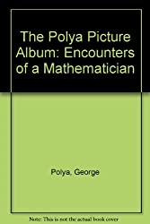 The Polya Picture Album: Encounters of a Mathematician