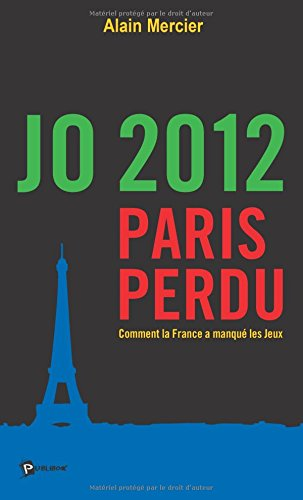 JO 2012 Paris perdu : Comment la France a manqué les Jeux
