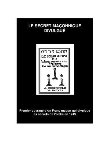 Livres gratuits en ligne Le Secret Maçonnique Divulgué, Premier ouvrage d'un Franc-maçon qui dévoile les Secrets de l'Ordre epub pdf