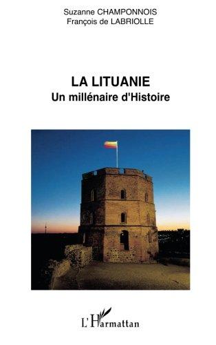 La Lituanie : un millnaire d'histoire