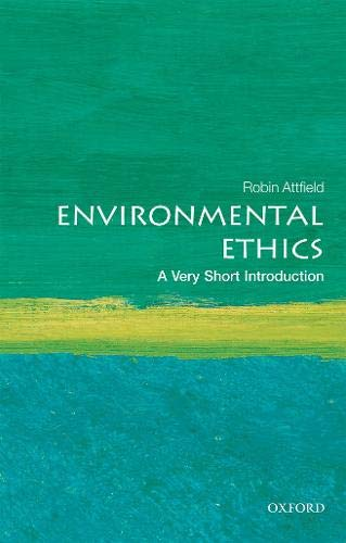 Environmental Ethics: A Very Short Introduction (Very Short Introductions) por Robin Attfield