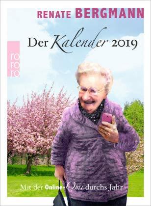 Mit der Online-Omi durchs Jahr - der Renate Bergmann Kalender 2019 - Rowohlt-Verlag - Wandkalender - Tagesabreißkalender mit 365 witzigen Lebensweisheiten zum Thema Internet - 11 cm x 15 cm