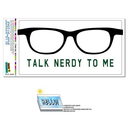 Talk Nerdy To Me Gläser–Funny Slap-Stickz Aufkleber Automotive Auto Fenster Spind Bumper Kofferraum (Gläser Nerdy)