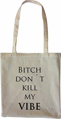 Mister Merchandise Tasche Bitch don´t kill my Vibe Stofftasche , Farbe: Schwarz Natur