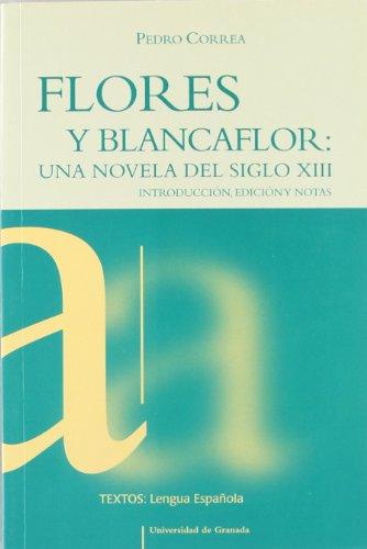 Flores y Blancaflor: una novela del siglo XIII (Textos) por Rodríguez Correa Pedro