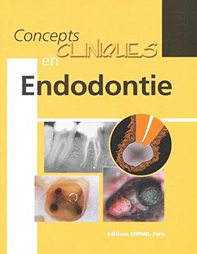 Concepts cliniques en endodontie:l'essentiel de Réalités Cliniques