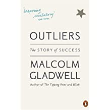 By Malcolm Gladwell Outliers: The Story of Success