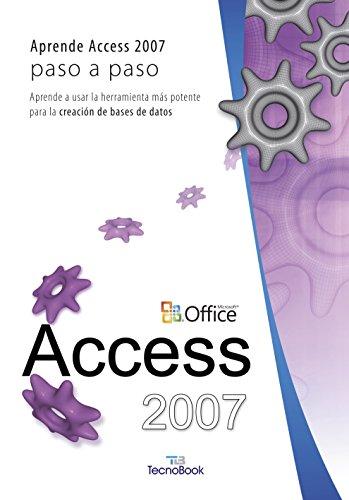 """Access 2007 (Manuales tecnológicos """"paso a paso"""")"""