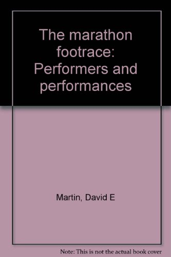 The marathon footrace: Performers and performances