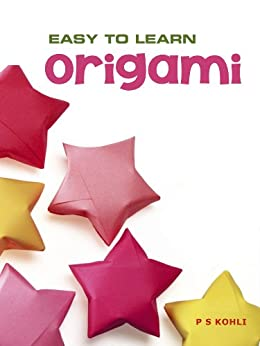 Origami Volume 1 (Easy to Learn) (English Edition) von [Kohli, P S]