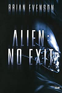 "Afficher ""Alien : No Exit"""
