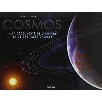 Cosmos : A la découverte de l'univers et de ses faces cachées