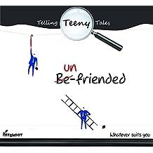 UN-FRIENDED (Telling Teeny Tales)