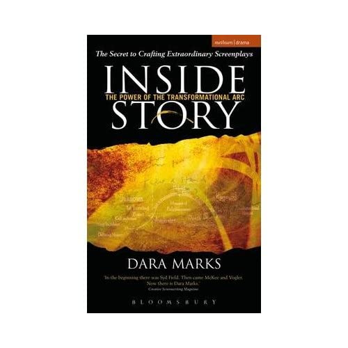 [(Inside Story: The Power of the Transformational Arc)] [Author: Dara Marks] published on (January, 2009)