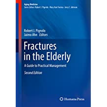 Fractures in the Elderly: A Guide to Practical Management (Aging Medicine)