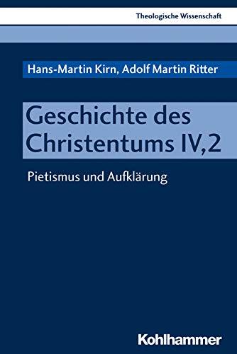 Geschichte des Christentums IV,2: Pietismus und Aufklärung (Theologische Wissenschaft / Sammelwerk für Studium und Beruf, Band 8)