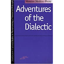 Adventures of the Dialectic (Studies in Phenomenology and Existential Philosophy) by Maurice Merleau-Ponty (1973-01-01)