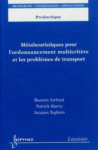 Mtaheuristiques pour l'ordonnancement multicritre et les problmes de transport