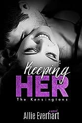 Keeping Her (The Kensingtons Book 2)