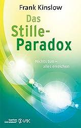 Das Stille-Paradox: Nichts tun - alles erreichen
