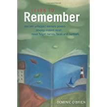 Learn to Remember: Transform Your Memory Skills by Dominic O'Brien (2000-06-30)