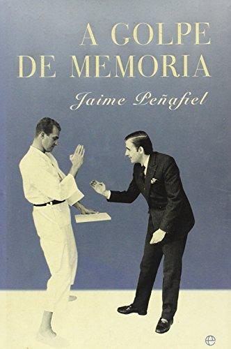 A golpe de memoria / By Memory Force (Biografías y memorias) por Jaime Penafiel