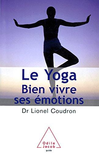 Le Yoga: Bien vivre ses émotions