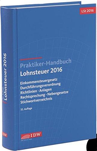 praktiker-handbuch-lohnsteuer-2016-einkommensteuergesetz-durchfuhrungsverordnung-richtlinien-anlagen