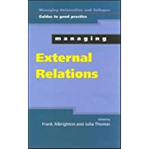 Managing External Relations in Higher Education (Managing Universities & Colleges: Guides to Good Practice)