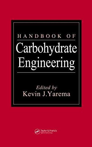 [(Handbook of Carbohydrate Engineering)] [Edited by Kevin J. Yarema] published on (May, 2005)