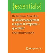 Qualitätsmanagement in agilen IT-Projekten – quo vadis?: HMD Best Paper Award 2016 (essentials)