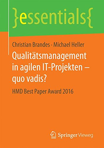 Qualitätsmanagement in agilen IT-Projekten – quo vadis?: HMD Best Paper Award 2016 (essentials)