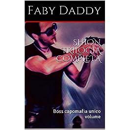 SHION TRILOGIA COMPLETA: Boss capomafia unico volume (Mafia Romance saga Vol. 3)