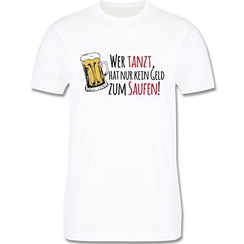 JGA Junggesellenabschied - Wer tanzt hat nur kein Geld zum Saufen! - Herren Premium T-Shirt Weiß