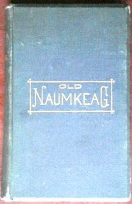 Old Naumkeag. An historical sketch of the city of Salem, and towns Marblehead, Peabody, Beverly, Danvers, Wenham, Manchester, Topsfield and Middleton. Introduction by Henry L. Williams.