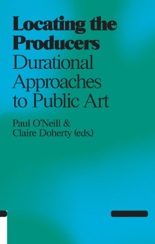 Locating the Producers: Durational Approaches to Public Art (Antennae) por Paul O'Neill