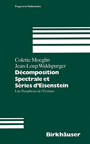 Decomposition Spectrale Et Series D'Eisenstein: Une Paraphrase De L'Ecriture (Progress in Mathematics)