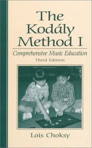 The Kodaly Method I: Comprehensive Music Education (3rd Edition) 3rd by Choksy, Lois (1998) Hardcover