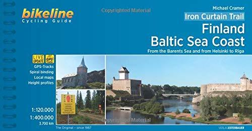 er Vorhang / Iron Curtain Trail 1: Finland / Baltic Sea Coast • From the Barents Sea and from Helsinki to Riga 3.700 km (Bikeline Radtourenbücher) ()