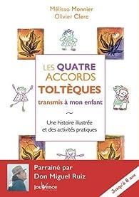 Les Quatre Accords Tolteques Transmis a Mon Enfant par Olivier Clerc