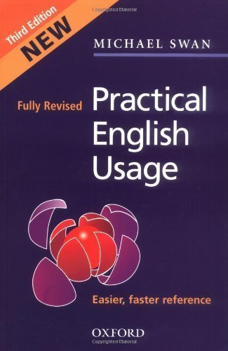 Practical English Usage (3rd Edition) by Michael Swan (2005) Paperback