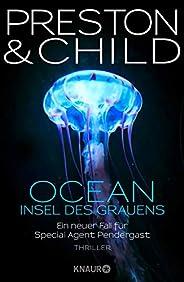 OCEAN - Insel des Grauens: Ein neuer Fall für Special Agent Pendergast (Ein Fall für Special Agent Pendergast